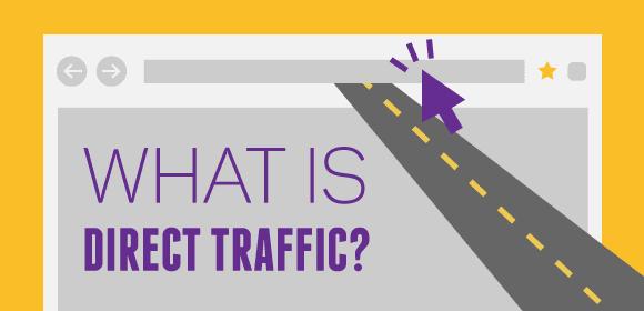 Direct Traffic là gì? làm thế nào để tăng Direct Traffic